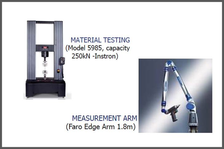Material Testing (Model 5985, capacity 250kN -Instron) / Measurement Arm (Faro Edge Arm 1.8m)